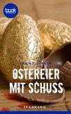 Ostereier mit Schuss (Kurzgeschichte, Ostern) (eBook, ePUB)