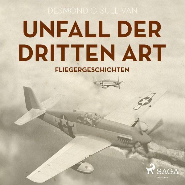 Unfall der dritten Art - Fliegergeschichten (Ungekürzt) (MP3 ...