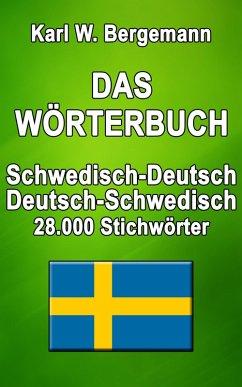 Das Wörterbuch Schwedisch-Deutsch / Deutsch-Schwedisch (eBook, ePUB) - Bergemann, Karl W.