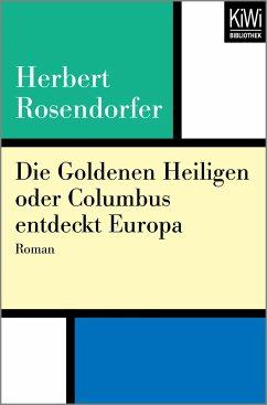 Die Goldenen Heiligen oder Columbus entdeckt Eu...