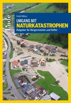 Umgang mit Naturkatastrophen (eBook, PDF) - Rudolf-Miklau, Florian