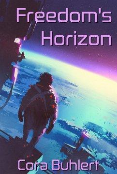 Freedom's Horizon (In Love and War, #6) (eBook, ePUB) - Buhlert, Cora