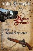 Meister Frantz gegen Räuberpistolen (eBook, ePUB)