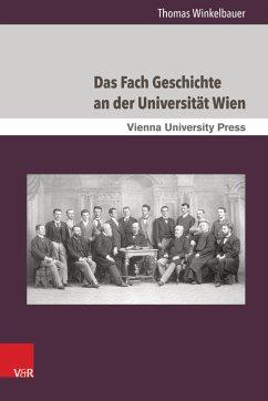 Das Fach Geschichte an der Universität Wien (eBook, PDF) - Winkelbauer, Thomas