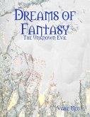 Dreams of Fantasy: The Unknown Evil (eBook, ePUB)