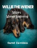 Willie the Wiener: Willie's Wiener Beginning (eBook, ePUB)
