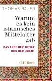 Warum es kein islamisches Mittelalter gab