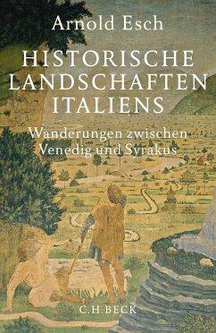 Historische Landschaften Italiens - Esch, Arnold