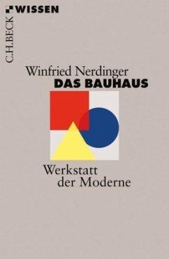 Das Bauhaus - Nerdinger, Winfried