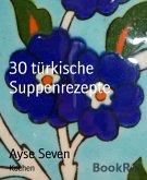 30 türkische Suppenrezepte (eBook, ePUB)
