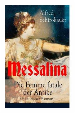 Messalina - Die Femme fatale der Antike (Histor...