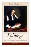 Spinoza: Ein Umriss seines Lebens und Wirkens (Biografie): Baruch de Spinoza - Lebensgeschichte, Philosophie und Theologie