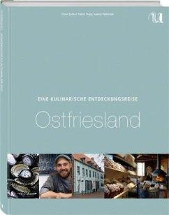 Eine Kulinarische Entdeckungsreise Ostfriesland und seine Inseln - Spitzer, Claus; Trapp, Tobias; Vatterodt, Sabine