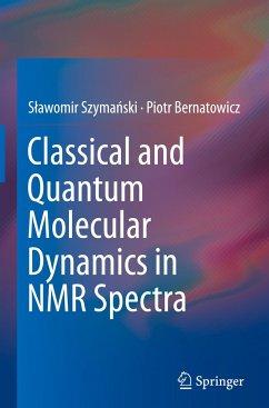 Classical and Quantum Molecular Dynamics in NMR...