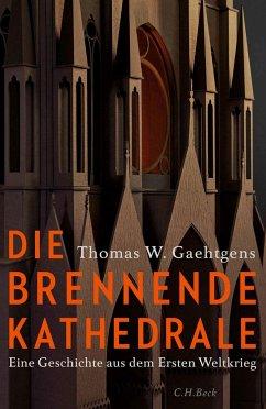 Die brennende Kathedrale - Gaehtgens, Thomas W.