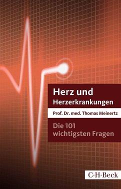 Die 101 wichtigsten Fragen und Antworten - Herz und Herzerkrankungen - Meinertz, Thomas