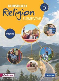 Kursbuch Religion Elementar 6 - Ausgabe für Bayern
