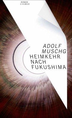 Heimkehr nach Fukushima - Muschg, Adolf