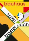 Bauhaus Spiel- und Bastelbuch