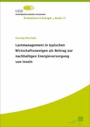 Lastmanagement in typischen Wirtschaftszweigen als Beitrag zur nachhaltigen Energieversorgung von Inseln - Meschede, Henning