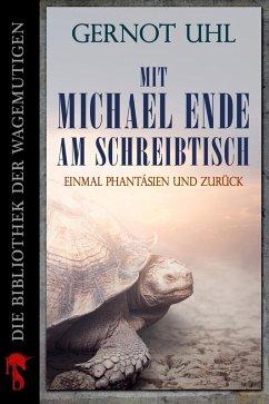 Mit Michael Ende am Schreibtisch (eBook, ePUB) - Uhl, Gernot