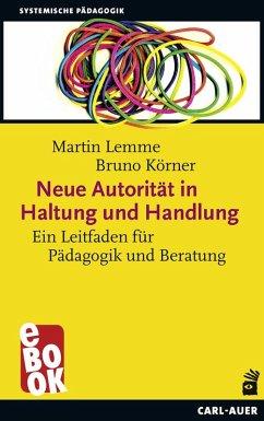 Neue Autorität in Haltung und Handlung (eBook, PDF) - Lemme, Martin; Körner, Bruno