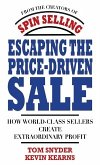Escaping the Price-Driven Sale: How World Class Sellers Create Extraordinary Profit (eBook, ePUB)