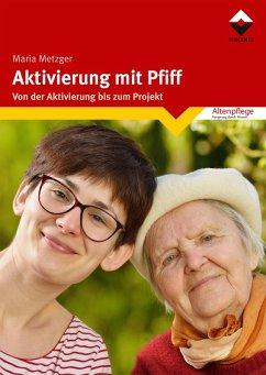 Aktivierung mit Pfiff (eBook, ePUB) - Metzger, Maria
