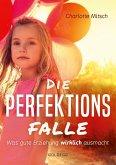Die Perfektionsfalle (eBook, ePUB)