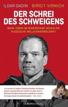 Der Schrei des Schweigens (eBook, ePUB) - Dadin, Ildar; Virnich, Birgit