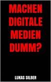 Machen digitale Medien dumm? (eBook, ePUB)
