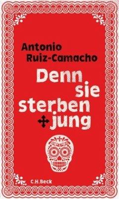 Denn sie sterben jung - Ruiz-Camacho, Antonio