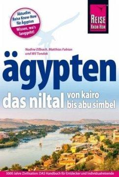 Reise Know-How Reiseführer Ägypten - Das Niltal von Kairo bis Abu Simbel - Tondok, Wil; Eßbach, Nadine; Fabian, Matthias