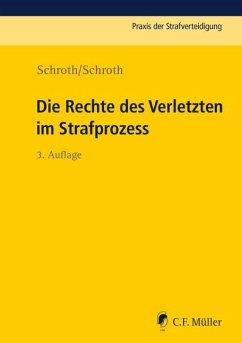 Die Rechte des Verletzten im Strafprozess - Schroth, Klaus