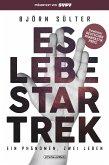Es lebe Star Trek - Ein Phänomen - zwei Leben