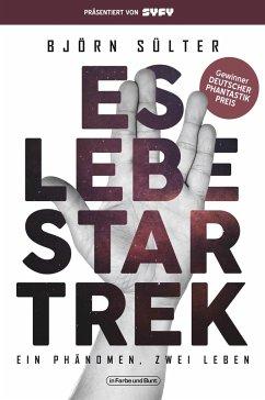 Es lebe Star Trek - Ein Phänomen - zwei Leben - Sülter, Björn