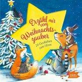 Erzähl mir vom Weihnachtszauber - 24 Geschichten zum Hören, 1 Audio-CD