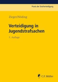Verteidigung in Jugendstrafsachen - Zieger, Matthias;Nöding, Toralf