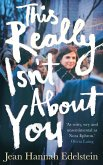 This Really Isn't About You (eBook, ePUB)