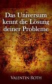 Das Universum kennt die Lösung deiner Probleme (eBook, PDF)