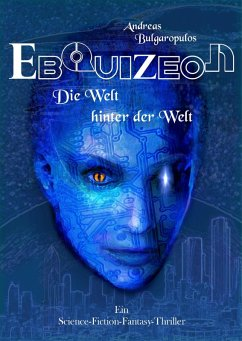 EBQUIZEON - Die Welt hinter der Welt (2018) (eBook, ePUB) - Bulgaropulos, Andreas