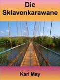 Die Sklavenkarawane - 400 Seiten (eBook, ePUB)