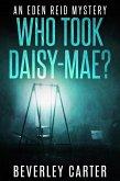 Who Took Daisy-Mae? (Eden Reid, #4) (eBook, ePUB)