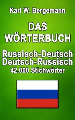 Das Wörterbuch Russisch-Deutsch / Deutsch-Russisch (eBook, ePUB) - Bergemann, Karl W.