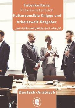 Arbeits- und Ausbildungs-Knigge Deutsch-Arabisch