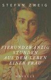 Stefan Zweig: Vierundzwanzig Stunden aus dem Leben einer Frau. Novelle (eBook, ePUB)
