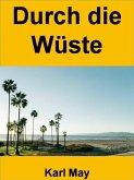 Durch die Wüste - 360 Seiten (eBook, ePUB)