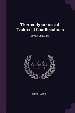 Thermodynamics of Technical Gas-Reactions: Seven Lectures