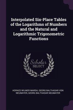 Interpolated Six-Place Tables of the Logarithms of Numbers and the Natural and Logarithmic Trigonometric Functions
