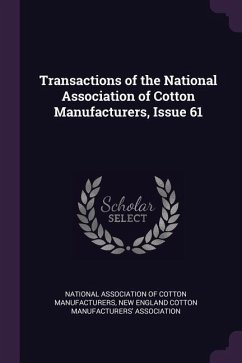 Transactions of the National Association of Cotton Manufacturers, Issue 61